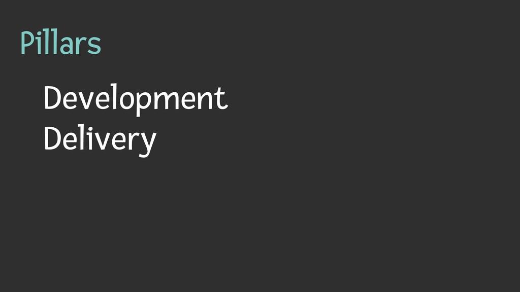 Pillars Development   Delivery