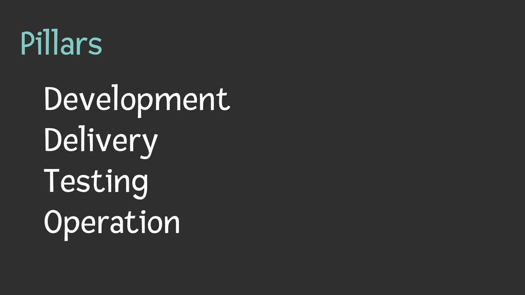 Pillars Development   Delivery   Testing   Oper...