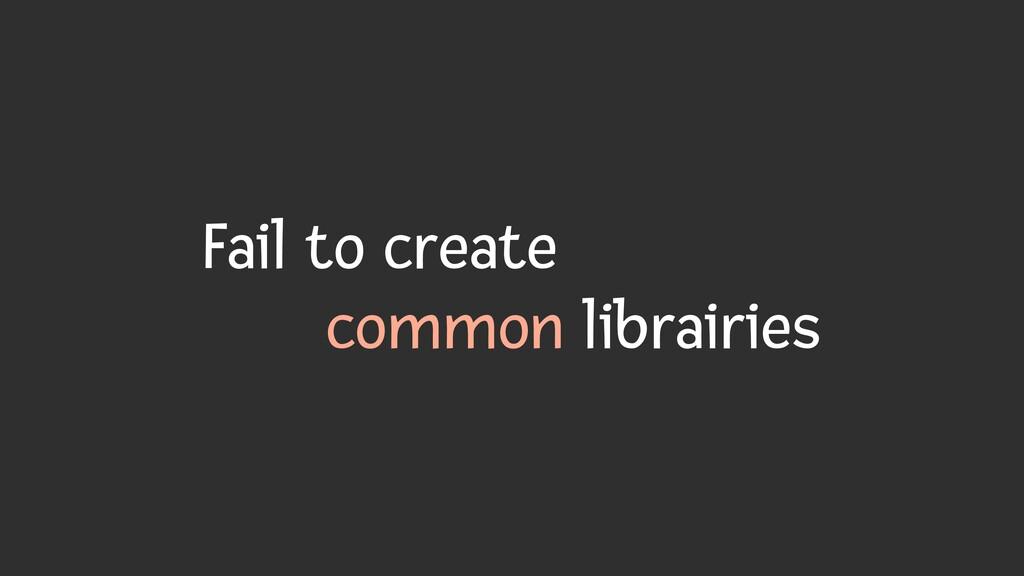 Fail to create   common librairies