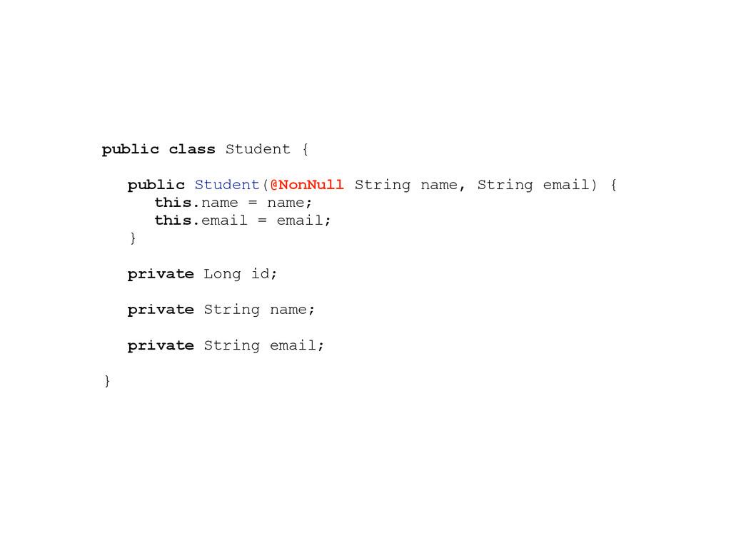 public class Student { public Student(@NonNull ...