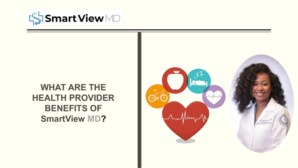 WHAT ARE THE HEALTH PROVIDER BENEFITS OF SmartV...