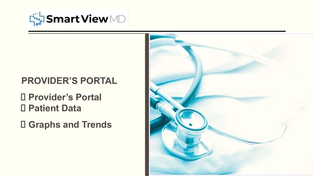 PROVIDER'S PORTAL Provider's Portal Patient Dat...