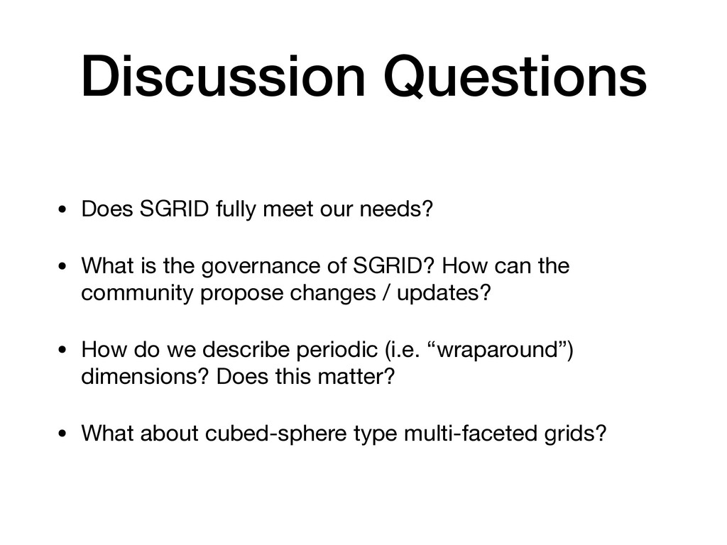 Discussion Questions • Does SGRID fully meet ou...