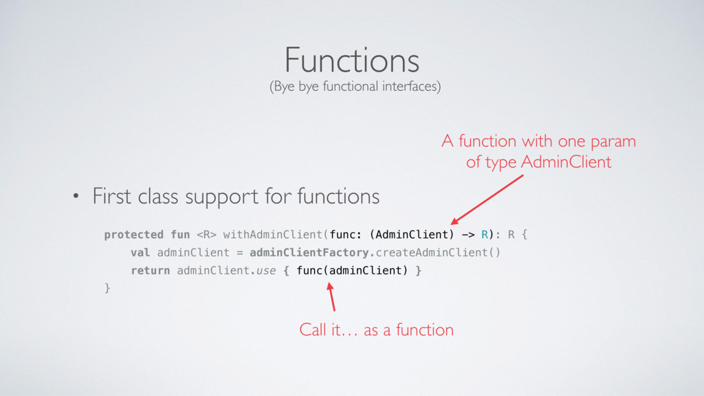 Functions • First class support for functions p...