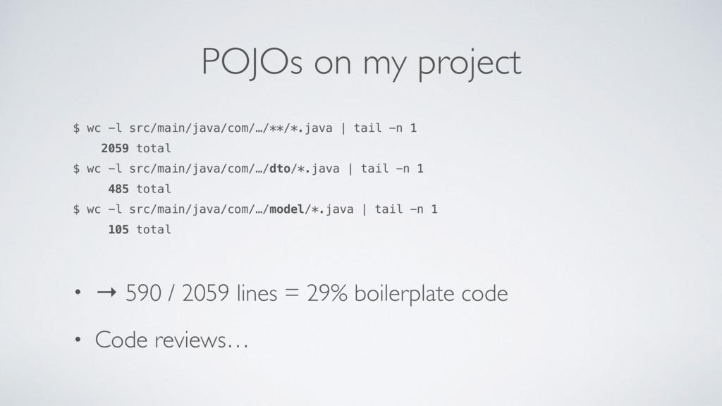 POJOs on my project $ wc -l src/main/java/com/…...