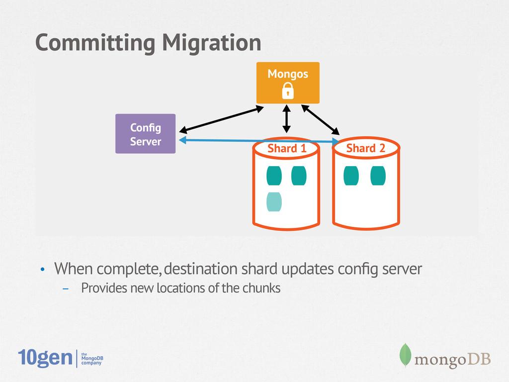 Committing Migration • When complete, destinat...