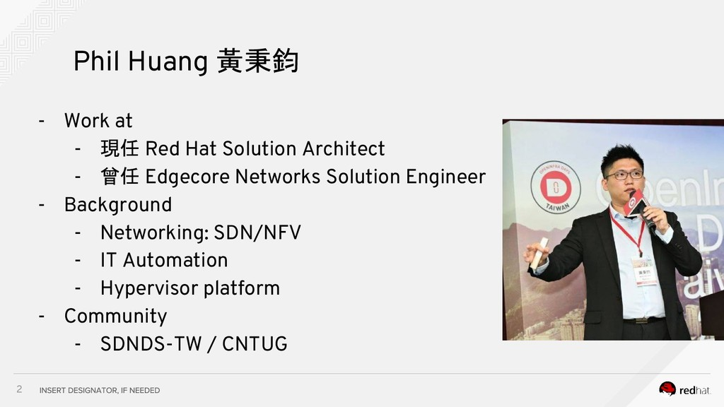 2 Phil Huang 黃秉鈞 - Work at - 現任 Red Hat Solutio...