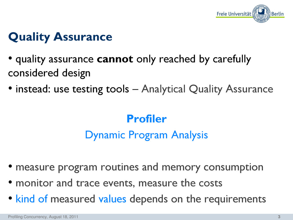 3 Quality Assurance • quality assurance cannot ...