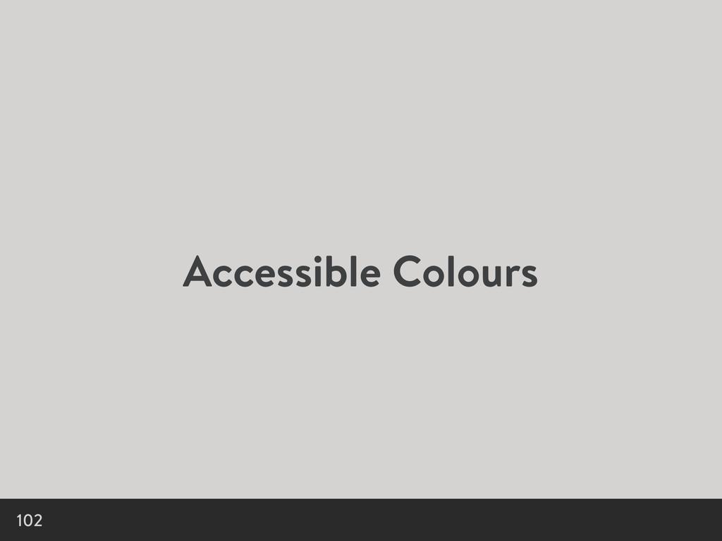Accessible Colours 102