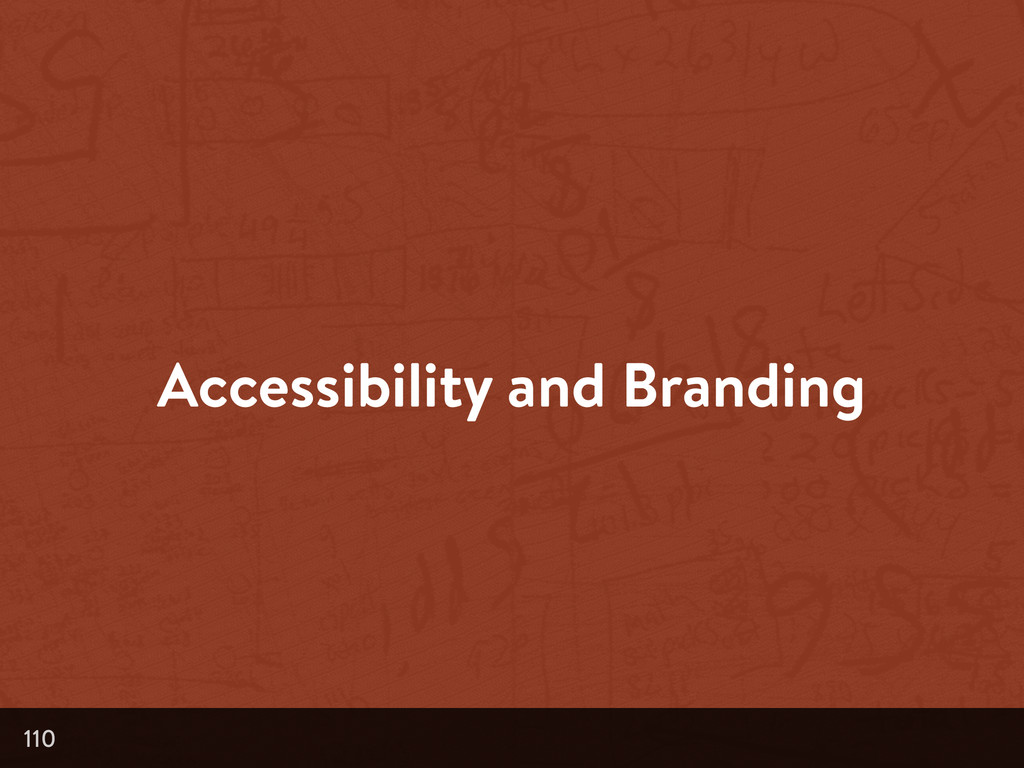 Accessibility and Branding 110