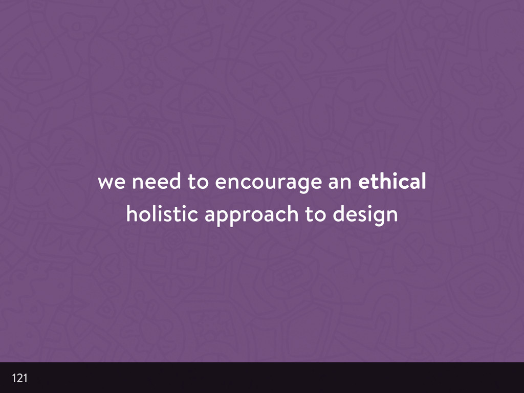 we need to encourage an ethical holistic approa...