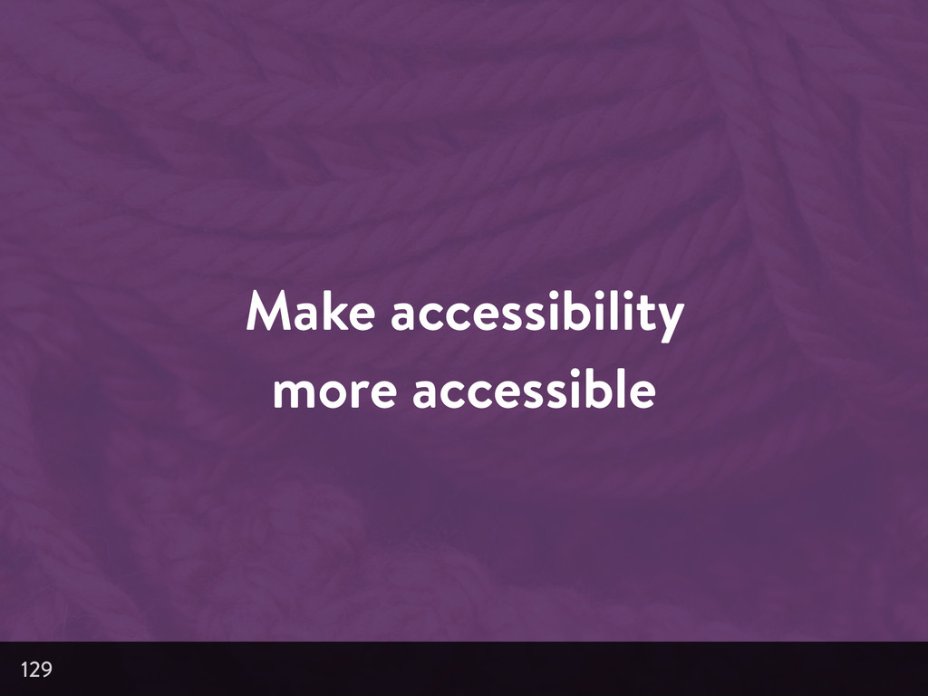 Make accessibility more accessible 129