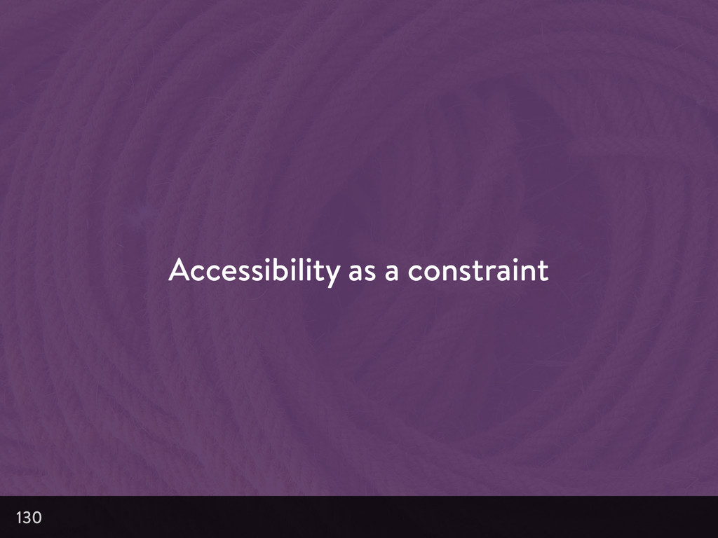 Accessibility as a constraint 130