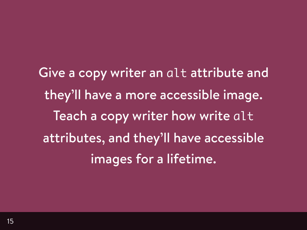 Give a copy writer an alt attribute and they'll...