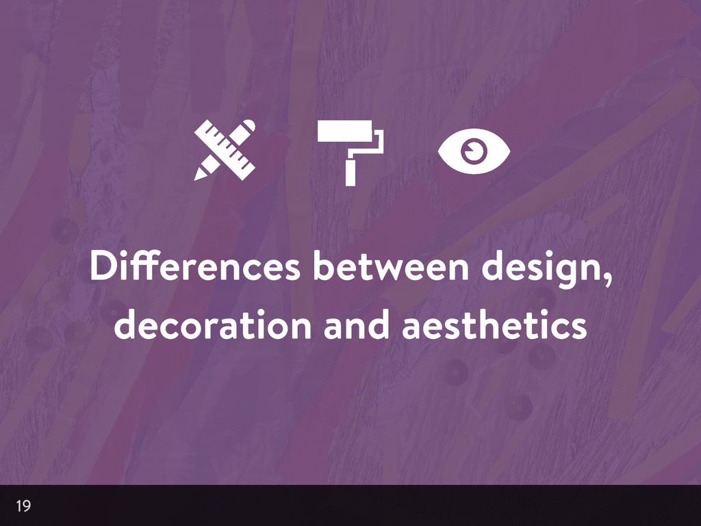 Differences between design, decoration and aest...