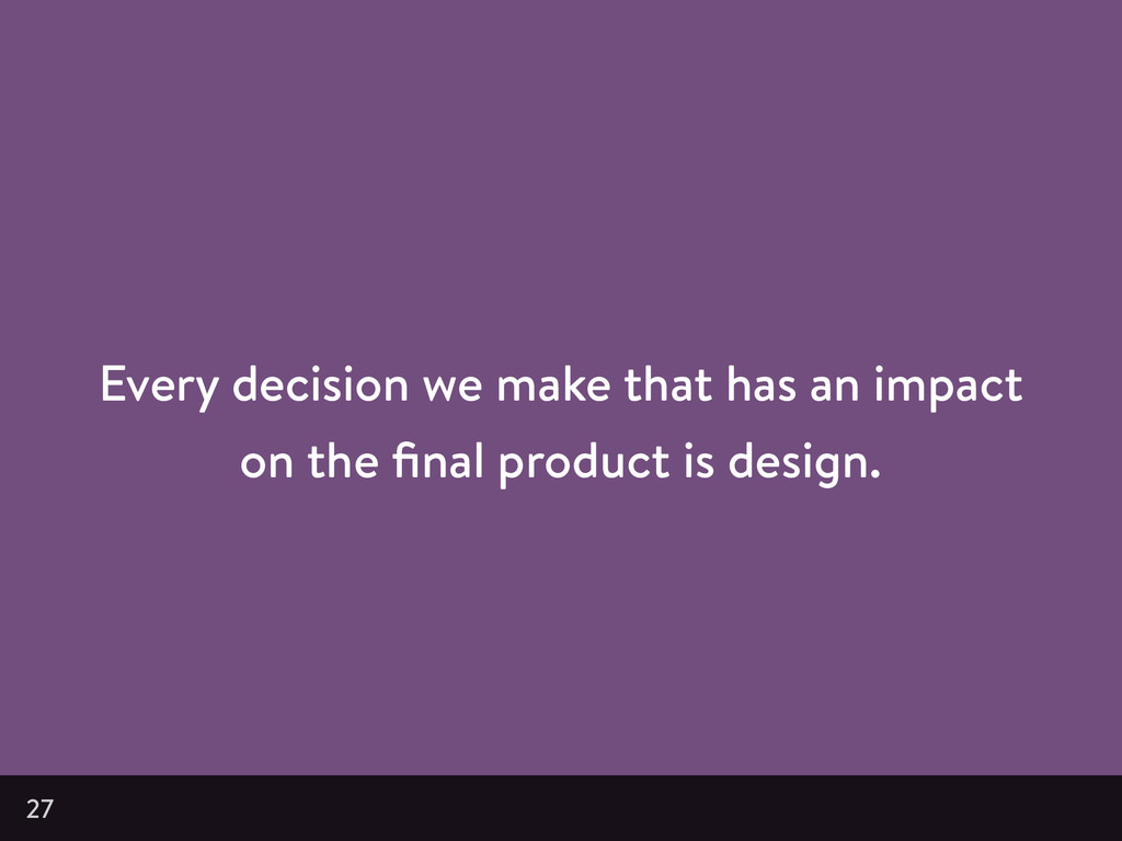Every decision we make that has an impact on th...