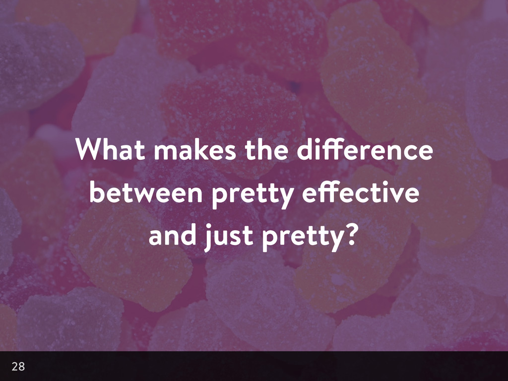 What makes the difference between pretty effect...