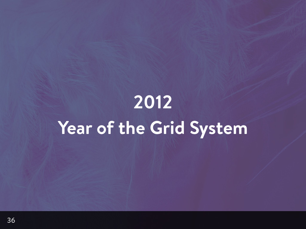 2012 Year of the Grid System 36