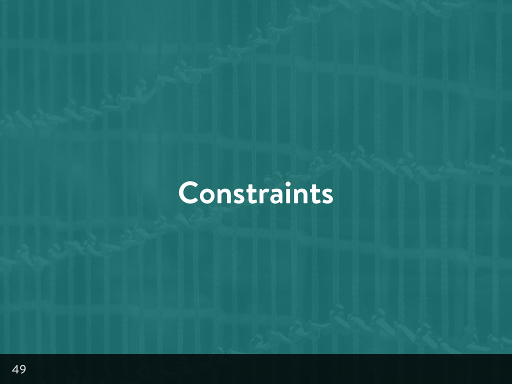 Constraints 49