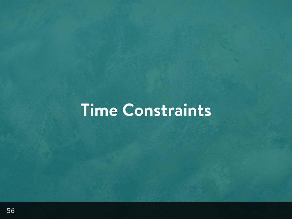 Time Constraints 56
