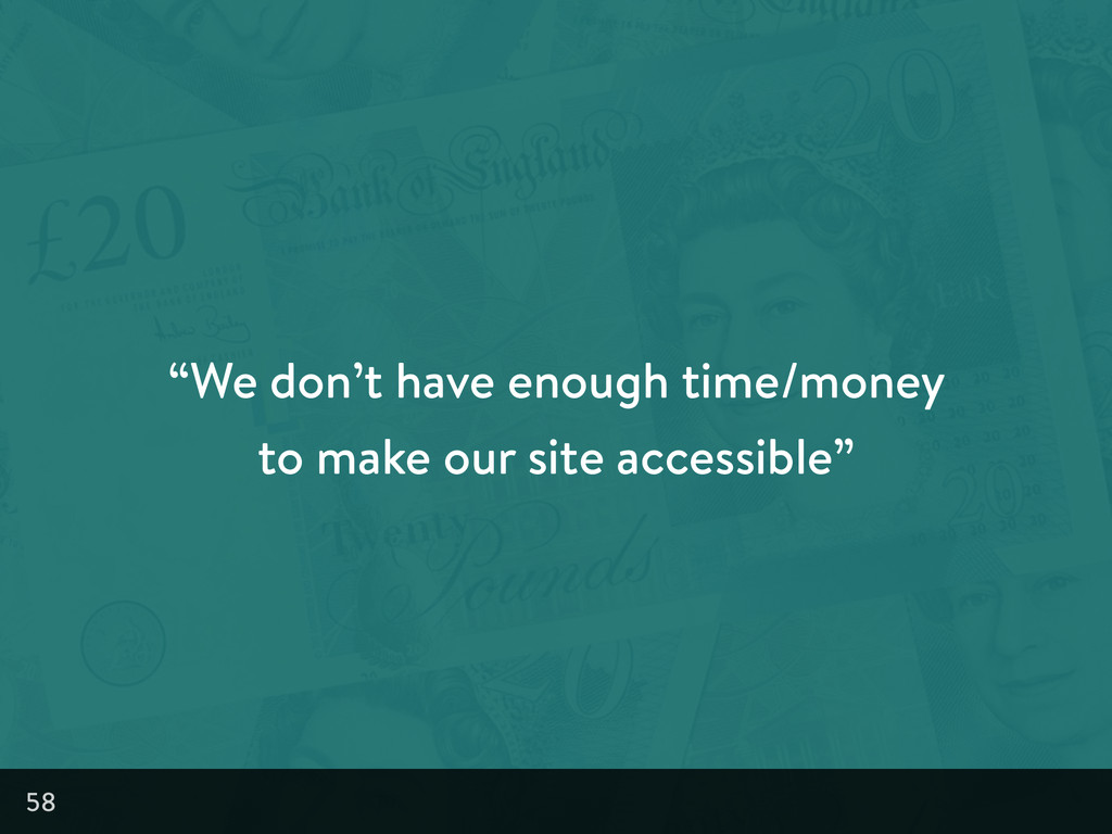 """""""We don't have enough time/money to make our si..."""