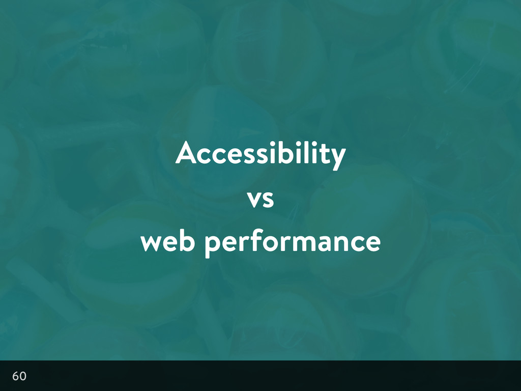 Accessibility vs web performance 60