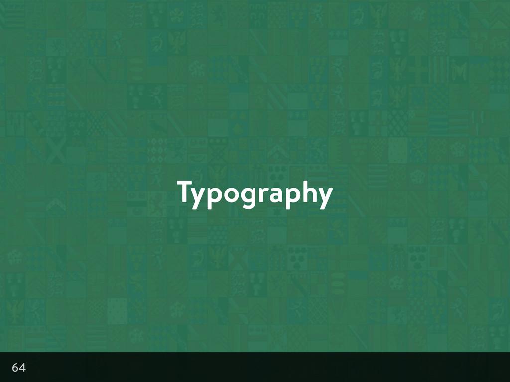 Typography 64