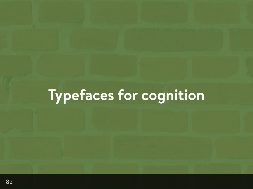 Typefaces for cognition 82