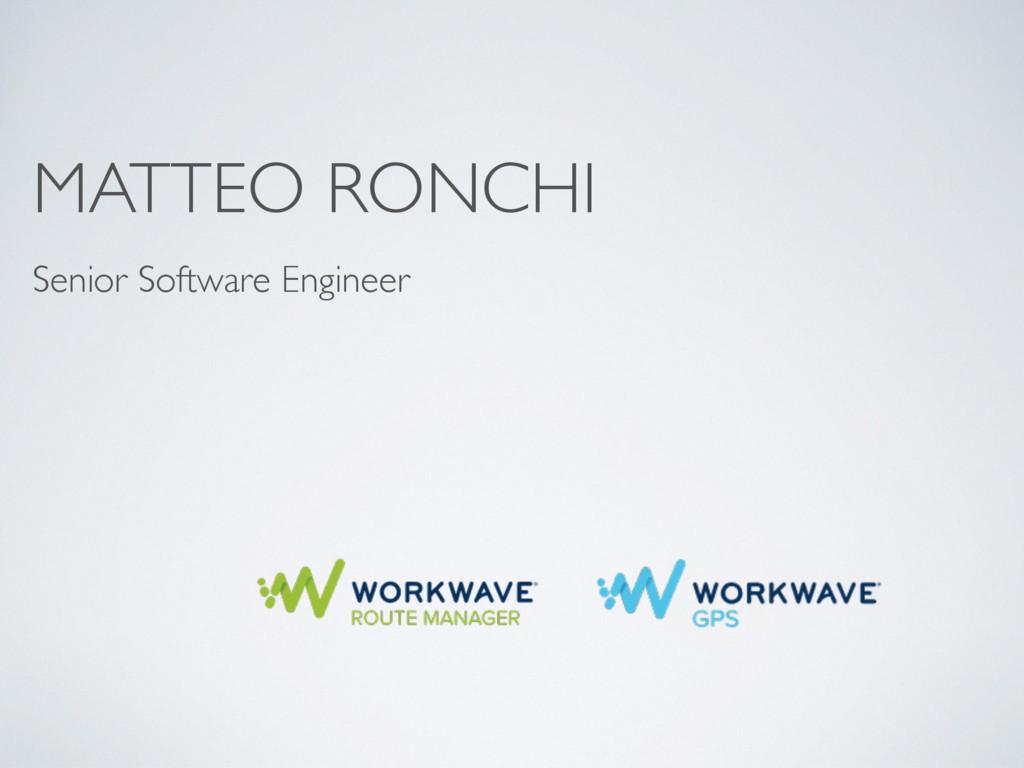 MATTEO RONCHI Senior Software Engineer
