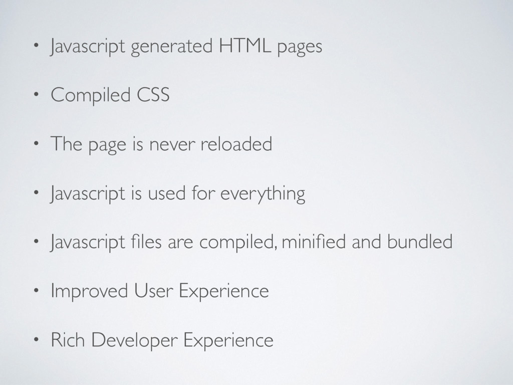 • Javascript generated HTML pages • Compiled CS...