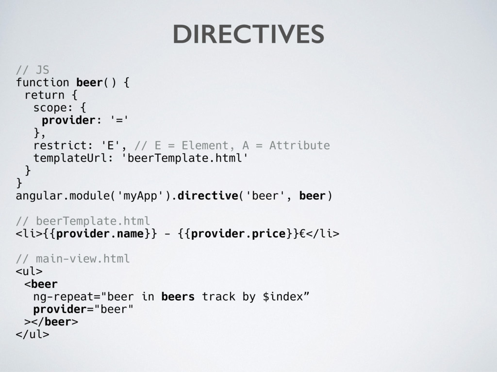 // JS function beer() { return { scope: { provi...