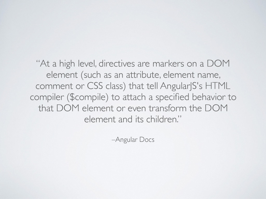 """–Angular Docs """"At a high level, directives are ..."""