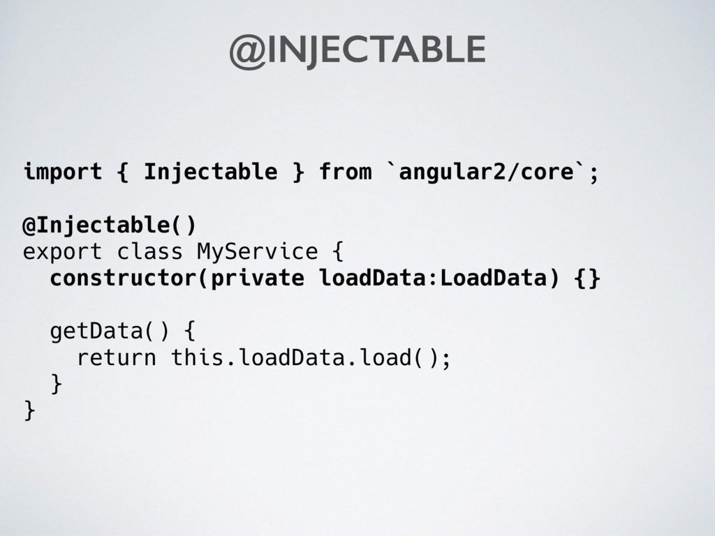 import { Injectable } from `angular2/core`; @In...