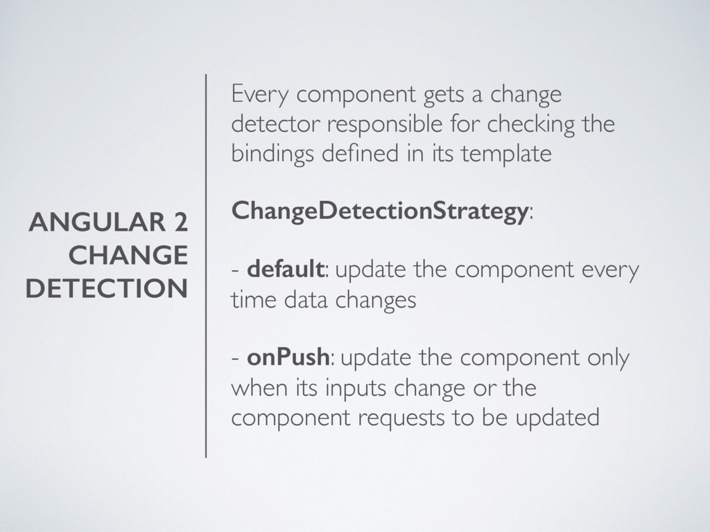 ANGULAR 2 CHANGE DETECTION Every component gets...