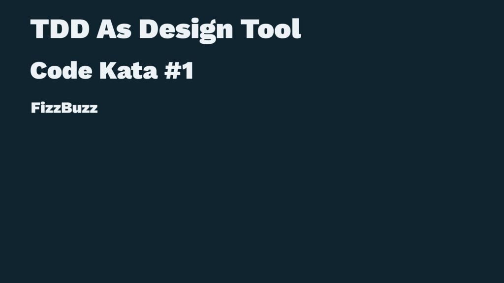 TDD As Design Tool Code Kata #1 FizzBuzz
