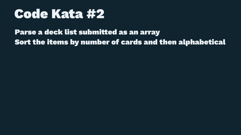 Code Kata #2 Parse a deck list submi!ed as an a...