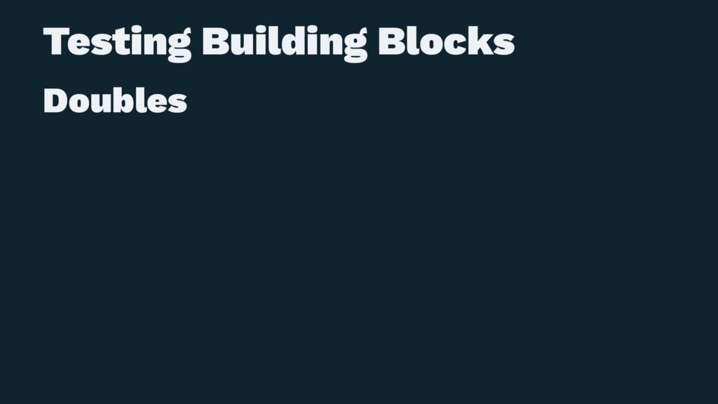 Testing Building Blocks Doubles