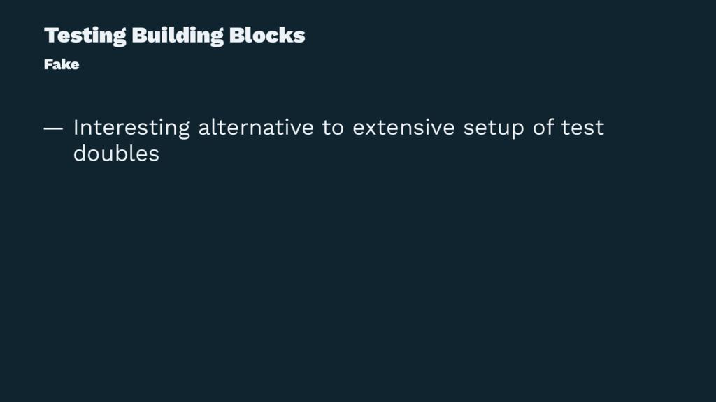 Testing Building Blocks Fake — Interesting alte...