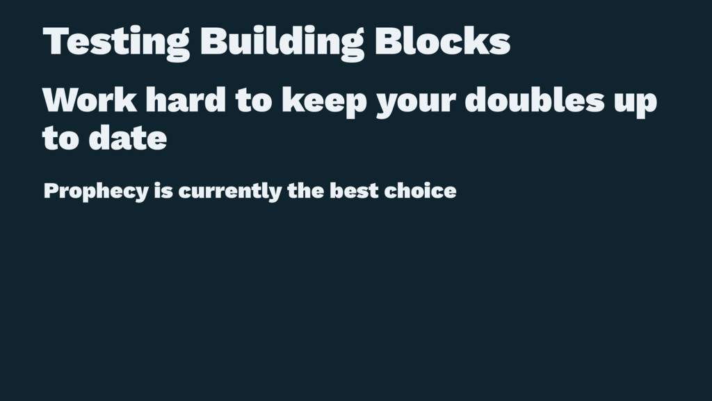 Testing Building Blocks Work hard to keep your ...