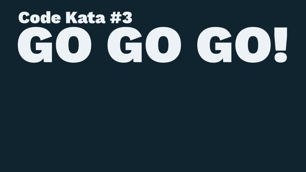Code Kata #3 GO GO GO!