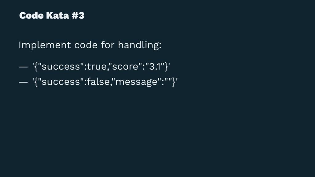 "Code Kata #3 Implement code for handling: — '{""..."