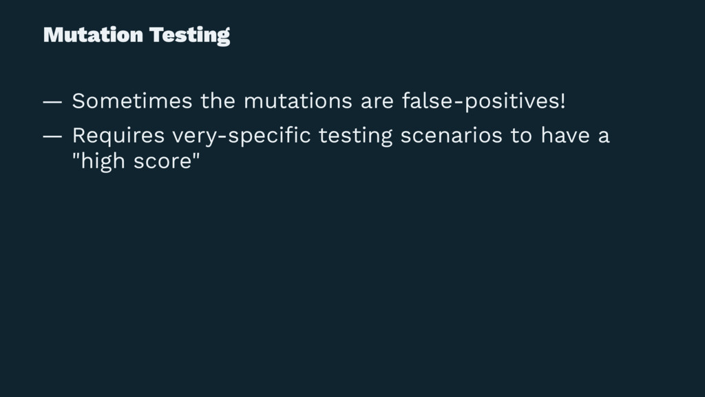 Mutation Testing — Sometimes the mutations are ...
