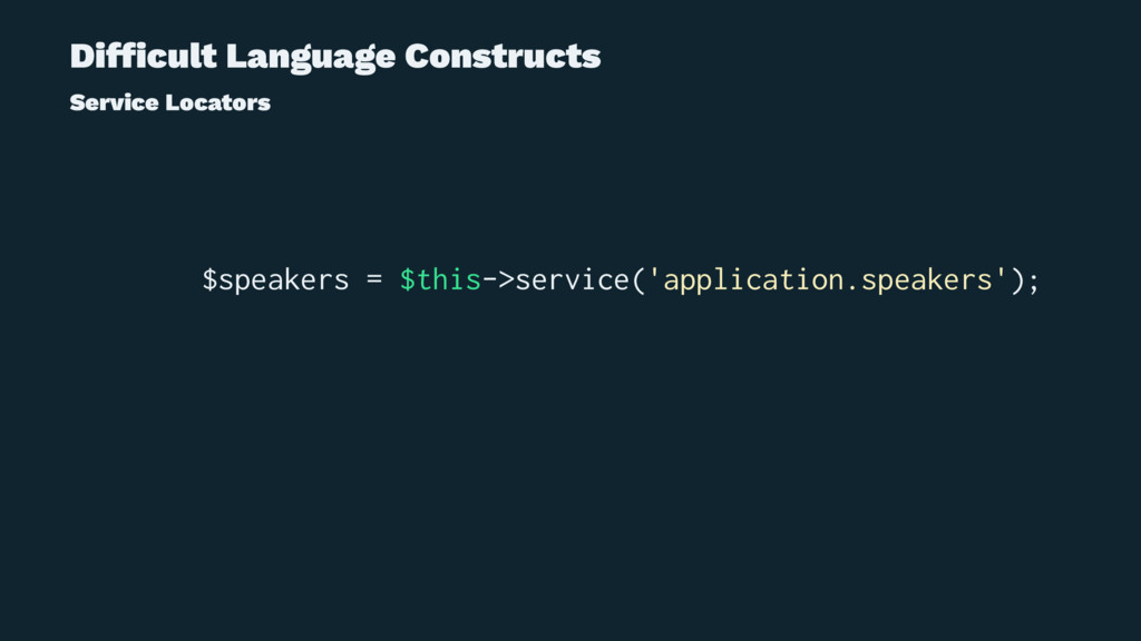 Difficult Language Constructs Service Locators $...