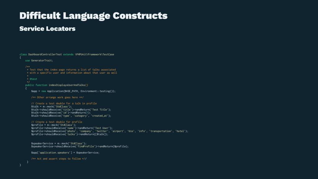 Difficult Language Constructs Service Locators c...
