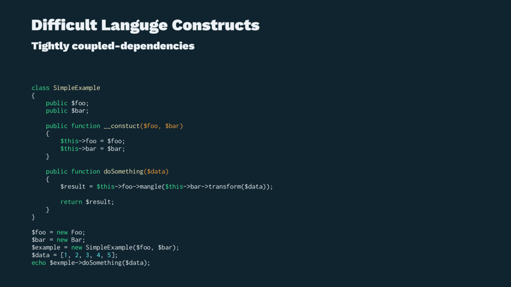 Difficult Languge Constructs Tightly coupled-dep...