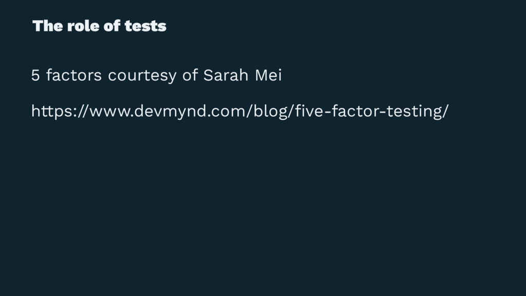 The role of tests 5 factors courtesy of Sarah M...
