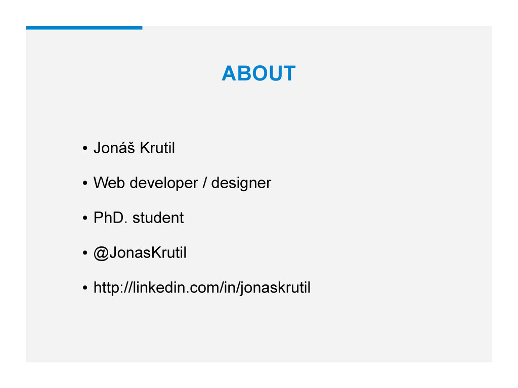 ABOUT ● Jonáš Krutil ● Web developer / designer...
