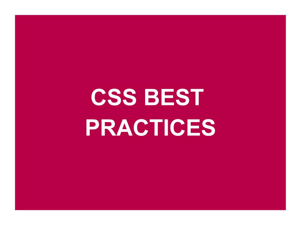 CSS BEST PRACTICES