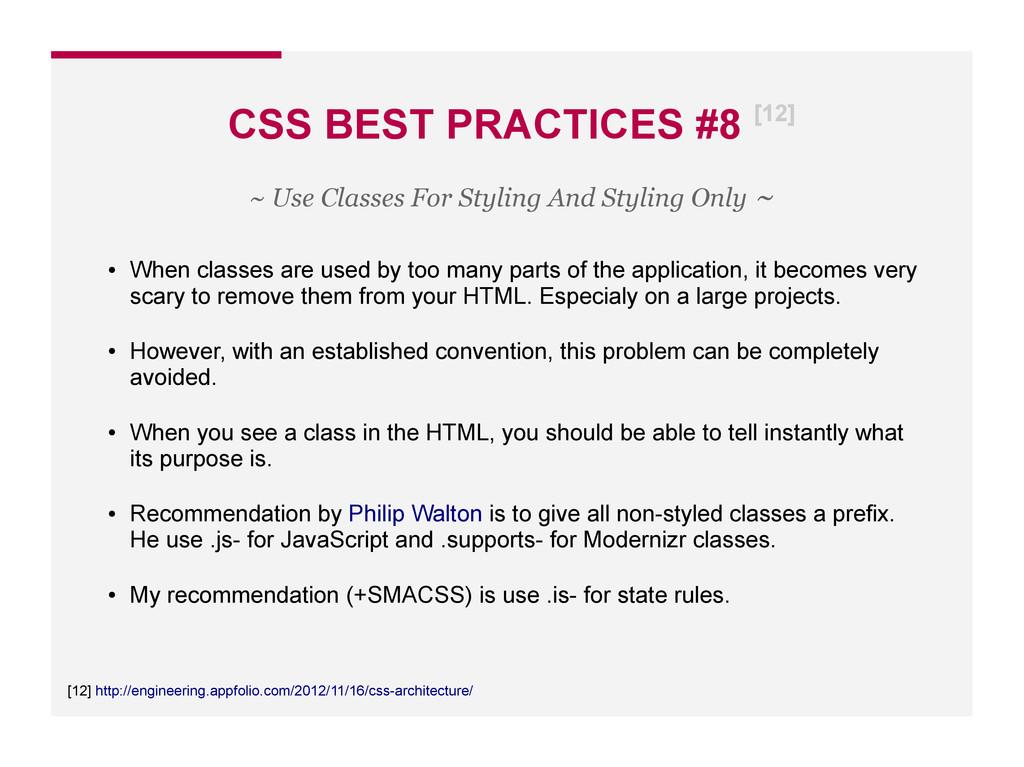 CSS BEST PRACTICES #8 [12] [12] http://engineer...