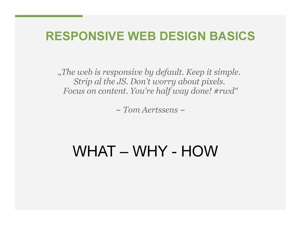 "RESPONSIVE WEB DESIGN BASICS ""The web is respon..."